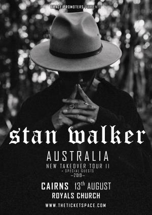 STAN WALKER - New Takeover Tour II - CAIRNS