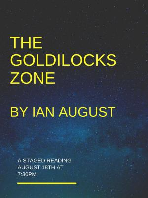 The Goldilocks Zone - Staged Reading