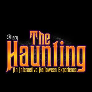 The Gallery Presents: The Haunting
