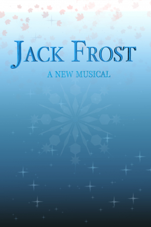 CANCELLED: Jack Frost: the Musical