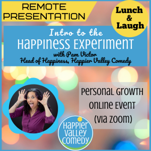 Lunch & Laugh: Intro to The Happiness Experiment