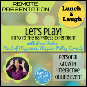 Lunch & Laugh: Let's Play! (Intro to The Happiness Experiment)
