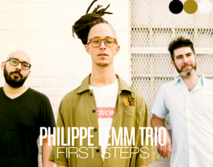 "Philippe Lemm Trio "" First Steps"" CD Release"