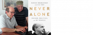 Never Alone with Natan Sharansky and Gil Troy