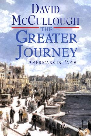 McCullough's 'The Greater Journey' Tracks French Influence on U.S.
