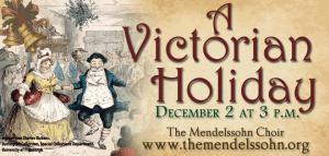 Mendelssohn Choir Victorian Holiday