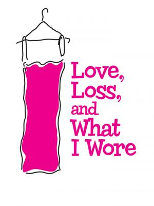 Love, Loss and What I Wore