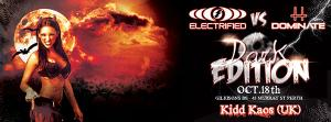 ELECTRIFIED VS DOMINATE featuring KIDD KAOS (UK)