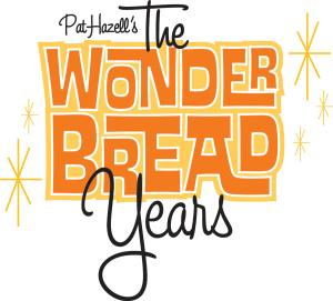 The Wonder Bread Years