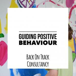 Guiding Positive Behaviour
