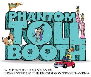 Persimmon Tree Players - The Phantom Toll Booth