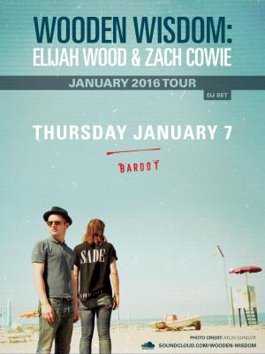 WOODEN WISDOM: ELIJAH WOOD & ZACH COWIE (DJ SET)
