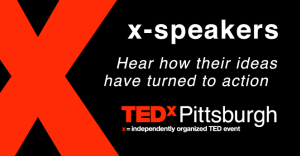 TEDxPittsburgh x-Speakers