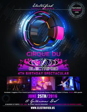 CIRQUE DU ELECTRIFIED – Electrified's 4th Birthday