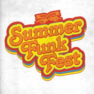Two Roads Summer Funk Fest