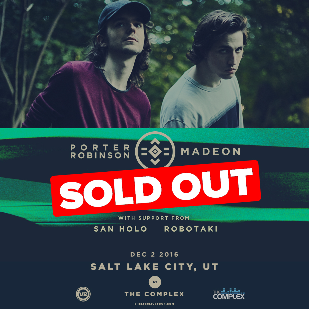 Shelter Live: Porter Robinson & Madeon - SOLD OUT