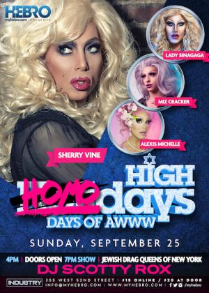 HIGH HOMODAYS W/SHOW: JEWISH DRAG QUEENS OF NYC