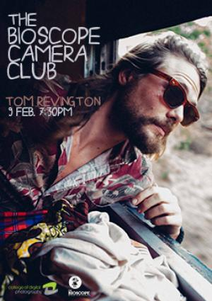 The Bioscope Camera Club: TOM REVINGTON