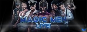 MAGIC MEN® LIVE! MEET & GREET