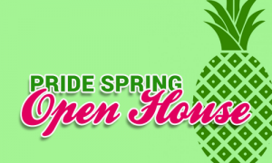 Pride Spring Open House