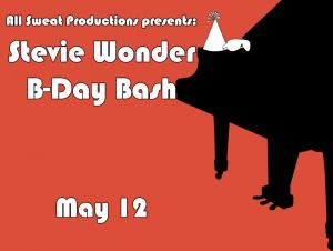 All Sweat Productions: Stevie Wonder B-Day Bash