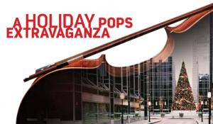 A Holiday Pops Extravaganza!