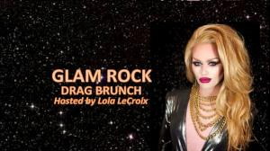 Glam Rock Drag Brunch with Lola LeCroix