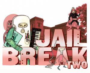 JAIL BREAK 2: ARTISTS BREAKING OUT