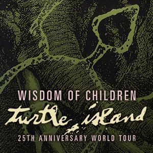 Wisdom Of Children 25th Anniversary World Tour