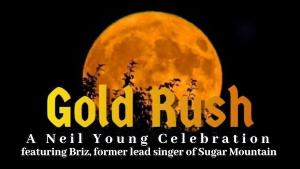 Gold Rush the ultimate Neil Young Celebration